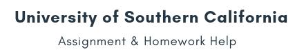 University of Southern California Assignment &Homework Help